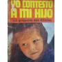 Libreriaweb Yo Contesto A Mi Hijo Sus Preguntas Mas Dificile