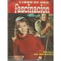 Libro De Oro / Fascinacion / Nº 54 / Fotonovelas Completas /
