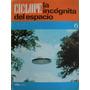 Revista Ciclope - La Incognita Del Espacio - Varios Nros