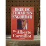 Alberto Cormillot Deje De Fumar Sin Engordar