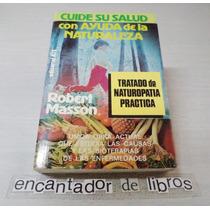 Cuide Su Salud Con Ayuda De La Naturaleza (robert Masson)