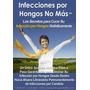 Infecciones Por Hongos No Más Unico Sistema Holistico Ebook