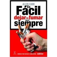 Es Facil Dejar De Fumar Para Siempre - Allen Carr - Espasa