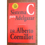 Dr. Alberto Cormillot, Sistema C Para Adelgazar, Ed. Pp