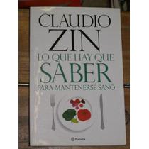 Claudio Zin Lo Que Hay Que Saber Para Mantenerse Sano