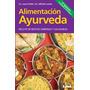 Alimentación Ayurveda. 90 Recetas Saludables. Laura Podio