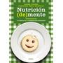 Nutrición ( De ) Mente - Sivori / Fros Campelo - Ed Grijalbo