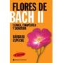 Flores De Bach Ii Clinica Terapeutica Y Signatura - Espeche