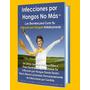 Infecciones Por Hongos No Más *100% Original* Holistico 2016