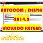 Autocom Delphi 2014.2 Incluido El Keygen Cdp+ Cdp Pro Ds150e