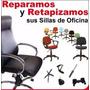 Reparacion De Sillas Y Sillones De Oficina