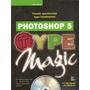 Photoshop 5 Type Magic For Macintosh Y Windows De Greg Simsi