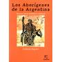 Los Aborígenes De La Argentina Guillermo Magrassi