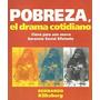 Pobreza El Drama Cotidiano. Kliksberg, Bernardo. Tesis.