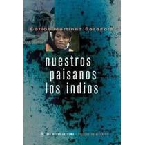 Nuestros Paisanos Los Indios - Carlos Martinez Sarasola