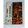 La Sociedad. Ely Chinoy. Fondo De Cultura Económica 1981.