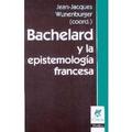 Bachelard Y La Epistemología Francesa - Wunenburger (nv)
