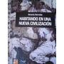 Habitando Una Nueva Civilización. Horacio Berretta