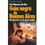 Guia Negra De Buenos Aires - Eva Montes De Oca