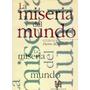 Pierre Bourdieu, La Miseria Del Mundo, Ed. Fce