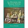 La Divición Del Tabajo Social - Emile Durkheim - Nuevo
