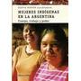 Autor: Hirsch, Silvia Mujeres Indígenas En La Argentina