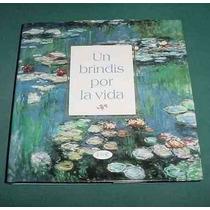 Un Brindis Por La Vida - Lidia Maria Riba - Vergara 157 Pgs.