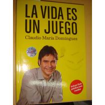 La Vida Es Un Juego* Claudio Maria Dominguez.1201