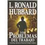 Los Problemas Del Trabajo L. Ronald Hubbard
