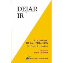 * Dejar Ir * El Camino De La Liberacion. Dr David Hawkins