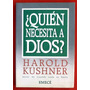 Harold Kushner: ¿quién Necesita A Dios?