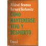 Newman M., Berkowitz B., Como Mantenerse Vivo Y Despierto