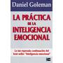 La Practica De La Inteligencia Emocional - Daniel Goleman