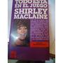 Todo Esta En El Juego - Shirley Maclaine