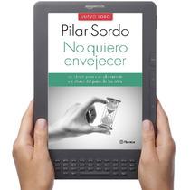 No Quiero Envejecer Pilar Sordo - E-book