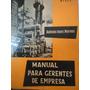Manual Para Gerentes De Empresa - Antonio Ivars Moreno