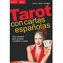 Tarot Con Cartas Españolas - Ed. Continente
