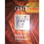 Teatro Colon, Pelleas Et Mélisande, Claude Debussy En Color