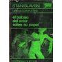 El Trabajo Del Actor Sobre Su Papel - Stanislavski - Quetzal