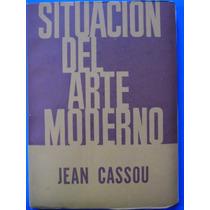 Situacion Del Arte Moderno (1ra Ed, Intonso) - Jean Cassou