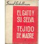 El Gato Y Su Selva, Tejido De Madre, Samuel Eichelbaum. E2
