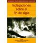 Indagaciones Sobre Fin De Siglo Osvaldo Pelletieri (editor)