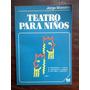Teatro Para Niños - Jorge Maestro