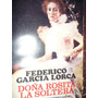 Doña Rosita La Soltera - Federico García Lorca - Ed Losada