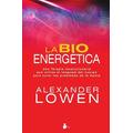 La Bioenergetica. Alexander Lowen