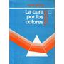 La Cura Por Los Colores Prof F Brosig Editorial Kier