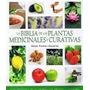 Biblia De Las Plantas Medicinales Y Curativas (coleccio