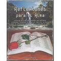 Libro / Reflexiones Para El Alma / Jose Luis Prieto / 2006