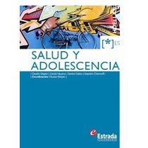 Salud Y Adolescencia - Huellas Editorial Estrada
