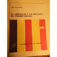 Olga Cosettini - El Lenguaje Y Lectura En 1er Grado (abasto)